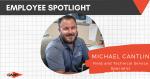 Employee Spotlight: Michael Cantlin